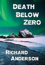 Death Below Zero - Richard Anderson