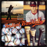 Instant Baseball : The Baseball Instagrams of Brad Mangin - Brad Mangin