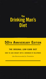 The Drinking Man's Diet : 50th Anniversary Edition - Robert Cameron