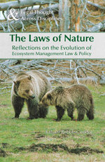The Laws of Nature : Reflections on the Evolution of Ecosystem Management Law & Policy - Kalyani Robbins