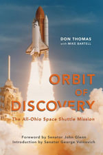 Orbit of Discovery : The All-Ohio Space Shuttle Mission - Don Thomas