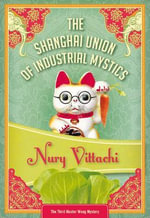 The Shanghai Union of Industrial Mystics : Feng Shui Detective #3 - Nury Vittachi