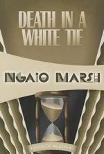 Death in a White Tie : Inspector Roderick Alleyn #7 - Ngaio Marsh