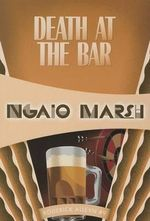 Death at the Bar - Ngaio Marsh