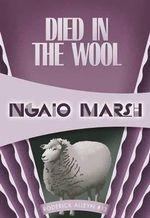 Died in the Wool : Roderick Alleyn #13 - Ngaio Marsh