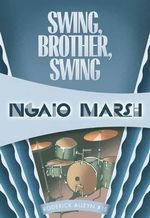 Swing, Brother, Swing : Roderick Alleyn #15 - Ngaio Marsh