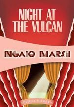 Night at the Vulcan : Inspector Roderick Alleyn #16 - Ngaio Marsh