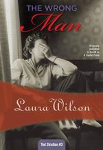 The Wrong Man : Ted Stratton #3 - Ms Laura Wilson