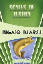 Scales of Justice : Inspector Roderick Alleyn #18 - Ngaio Marsh