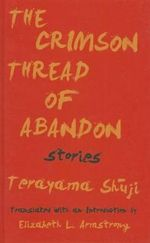 The Crimson Thread of Abandon - Shuji Terayama