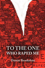 To the One Who Raped Me - Dustin Brookshire