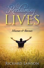 Reclaiming Lives : Miscues and Rescues - Richard Lawson