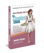 Party Planning Tips for the Clueless Chick - Jennifer Durbin
