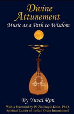 Divine Attunement : Music as a Path to Wisdom - Yuval Ron