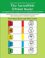 The Incredible 5-Point Scale : The Significantly Improved and Expanded - Kari Dunn Buron