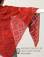 Ancient Egypt in Lace and Color - Anna Dalvi