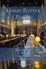 To Harry Potter Places Book Two--Owls : Oxford Wizarding Locations - CD Miller