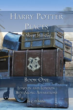 Harry Potter Places Book One--London and London Side-Along Apparations : London and London Side-along Apparations - CD Miller