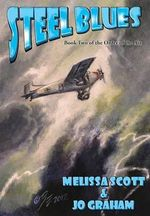 Steel Blues : A Novella of Astreiant - Melissa Scott
