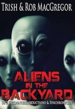 Aliens in the Backyard - Rob MacGregor