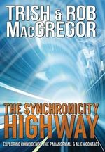 The Synchronicity Highway - Trish MacGregor