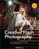 Creative Flash Photography : Great Lighting with Small Flashes: 40 Flash Workshops - Tilo Gockel