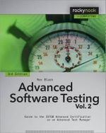 Advanced Software Testing: Volume 2 : Guide to the ISTQB Advanced Certification as an Advanced Test Manager - Rex Black