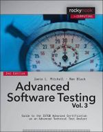 Advanced Software Testing: Volume 3 : Guide to the ISTQB Advanced Certification as an Advanced Technical Test Analyst - Rex Black