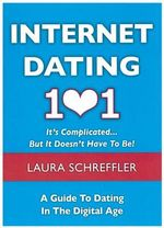 Laura Love's Guide to Online Romance : How to Navigate Your Love Life Through the Wicked & Wild World of Social Media & the Internet - Laura Schreffler