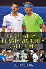 The Greatest Tennis Matches of All Time - Steve Flink