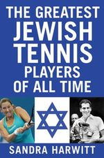 The Greatest Jewish Tennis Players of All Time - Sandra Harwitt