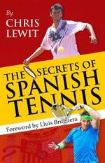 The Secrets of Spanish Tennis - Chris Lewit
