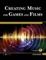 Creating Music for Games and Film - Glen Rhodes