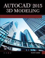 AutoCAD 2015 : 3D Modeling - Munir  M. Hamad