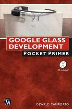 Google Glass Development : Pocket Primer - Oswald Campesato