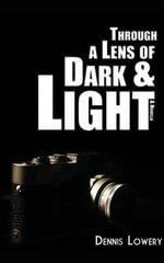 Two Tales of Dark & Light - Dennis Lowery