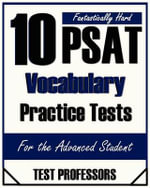 10 Fantastically Hard PSAT Vocabulary Practice Tests - Paul G Simpson, IV