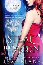 Steal the Moon : Theives #3 - Lexi Blake