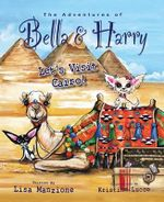 The Adventures of Bella and Harry : Let's Visit Cairo! - Lisa Manzione