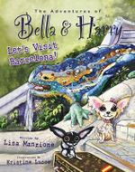 The Adventures of Bella and Harry : Let's Visit Barcelona! - Lisa Manzione