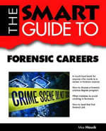 Smart Guide to Forensic Careers : Smart Guide - Max Houck