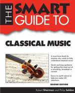 The Smart Guide to Classical Music : Smart Guides (Paperback) - Robert Sherman