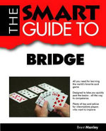 The Smart Guide to Bridge : Smart Guide - Brent Manley
