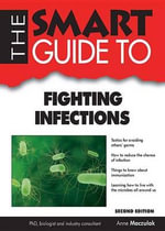 The Smart Guide to Fighting Infections - Anne Maczulak