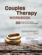 Couples Therapy Workbook : 30 Guided Conversations to Re-Connect Relationships - Kathleen Mates-Youngman