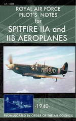 Royal Air Force Pilot's Notes for Spitfire Iia and Iib Aeroplanes - Royal Air Force
