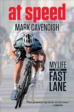 At Speed : My Life in the Fast Lane - Mark Cavendish
