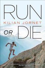 Run or Die - Kilian Jornet