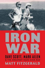 Iron War : Dave Scott, Mark Allen, and the Greatest Race Ever Run - Fitzgerald Matt