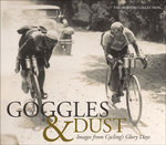 Goggles & Dust : Images from Cycling's Glory Days - The Horton Collection